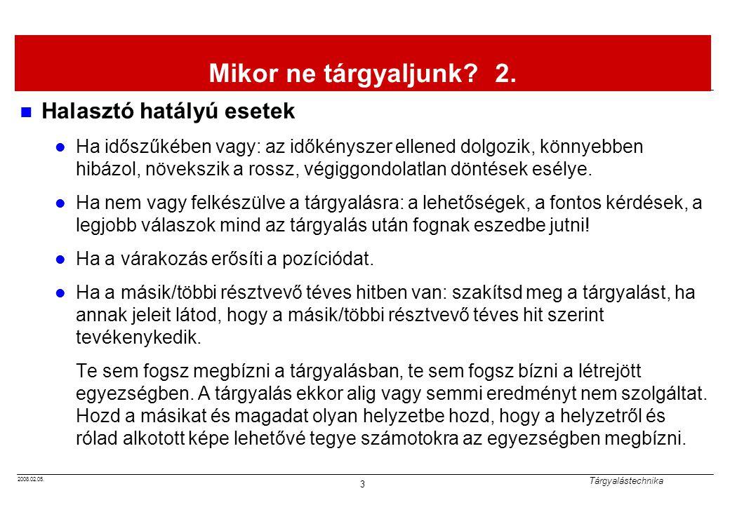 2008.02.05.Tárgyalástechnika 3 Mikor ne tárgyaljunk.