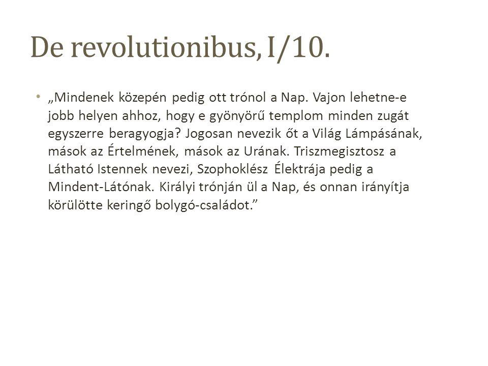 """De revolutionibus, I/10.""""Mindenek közepén pedig ott trónol a Nap."""