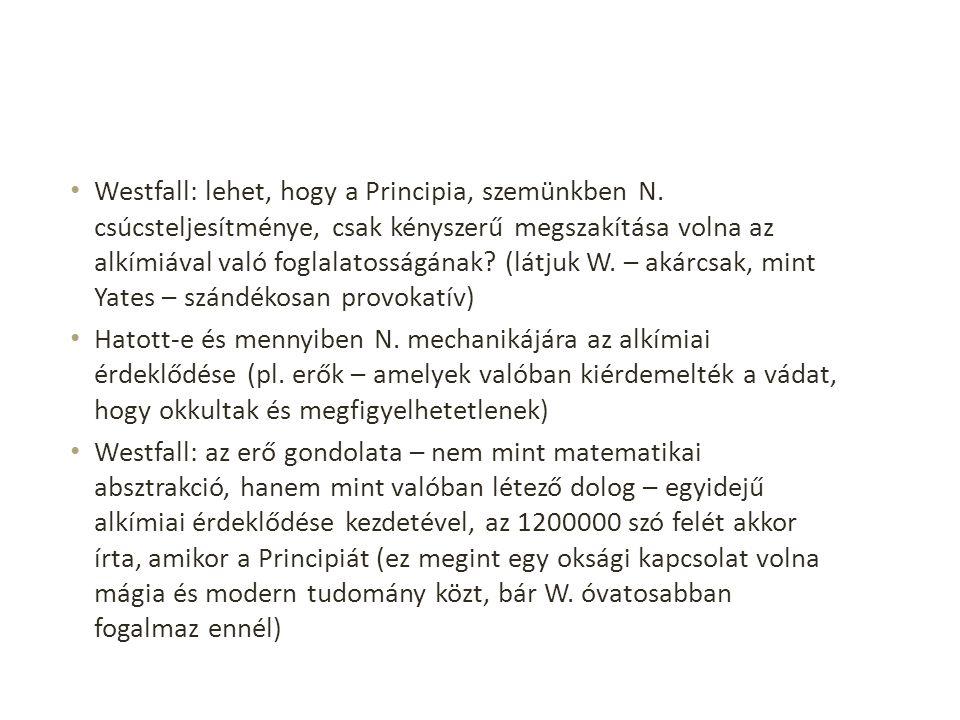 Westfall: lehet, hogy a Principia, szemünkben N.