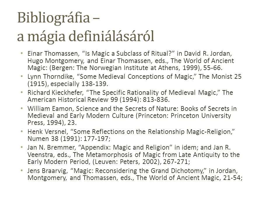 Bibliográfia – a mágia definiálásáról Einar Thomassen, Is Magic a Subclass of Ritual? in David R.