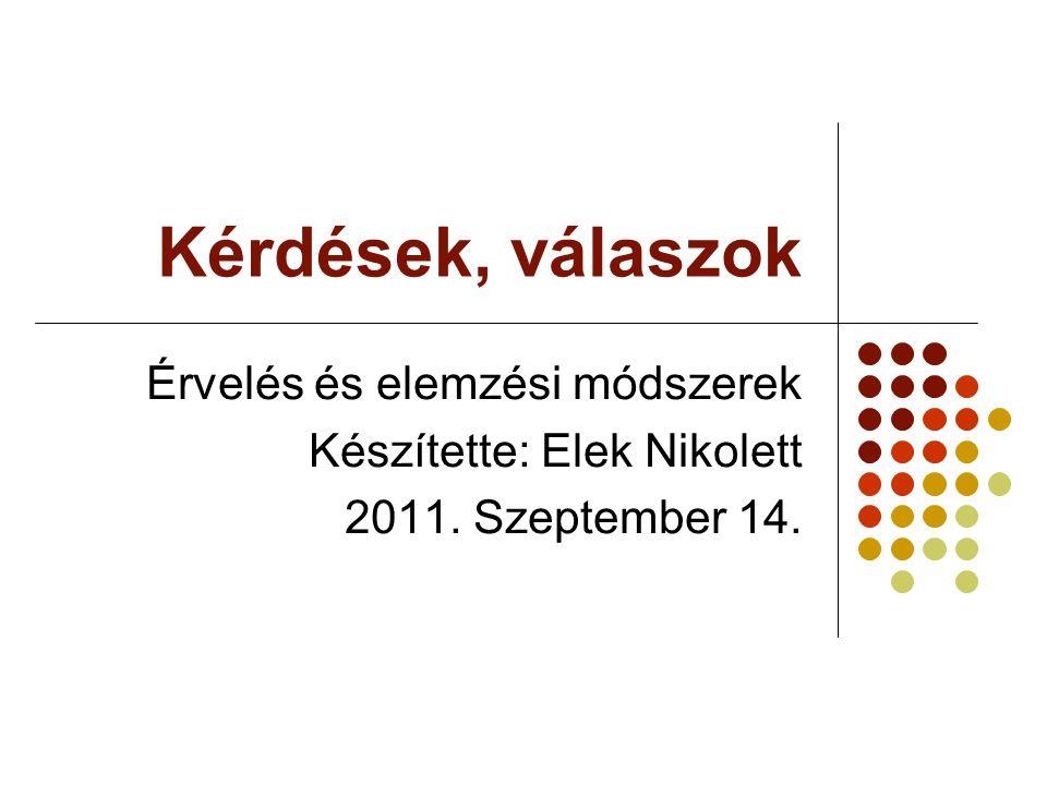 2011.09. 14.2 Miről lesz szó. I. Kérdések szerepe, funkciója II.