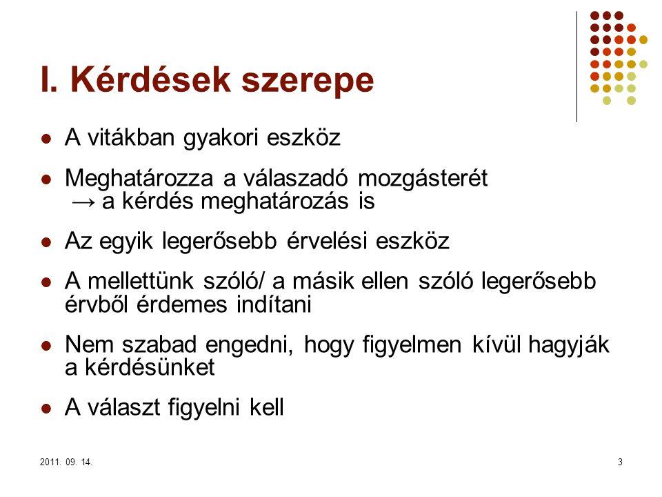 2011.09. 14.34 2.3 Kvalitatív kutatás 3 vizsgált interjú Módszer: (1.