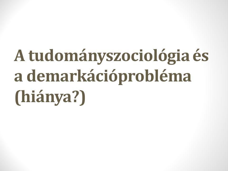 A tudományszociológia és a demarkációprobléma (hiánya?)