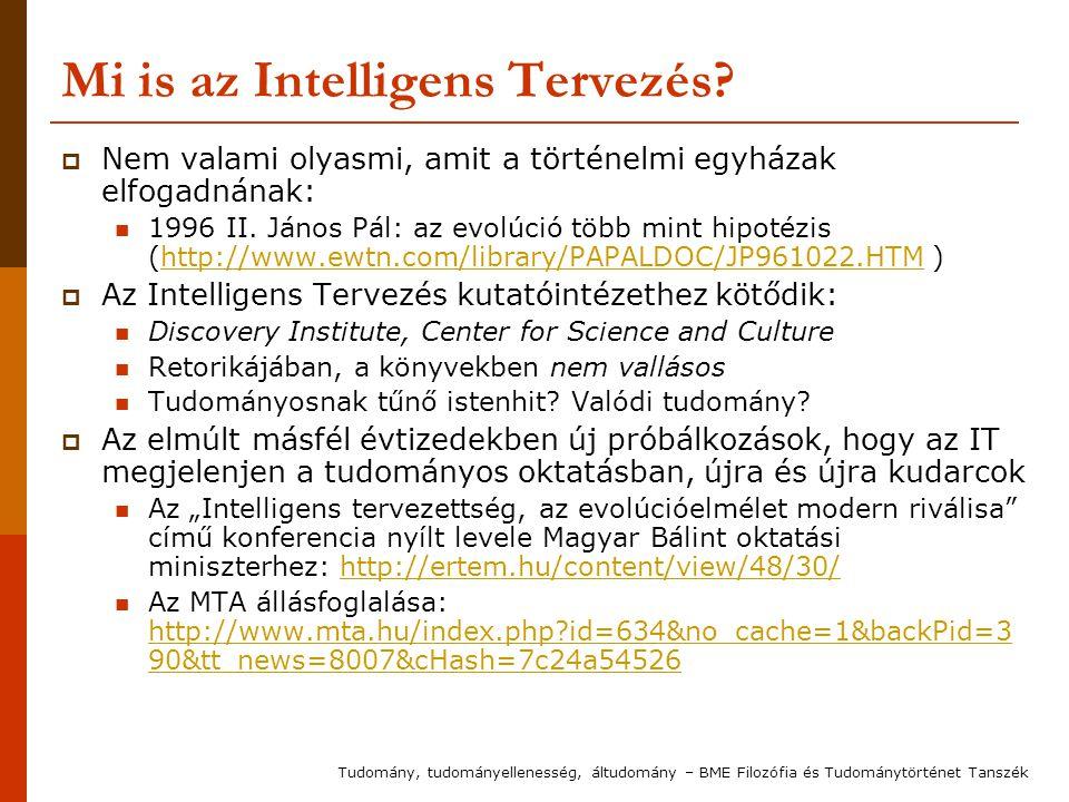 Mi is az Intelligens Tervezés?  Nem valami olyasmi, amit a történelmi egyházak elfogadnának: 1996 II. János Pál: az evolúció több mint hipotézis (htt