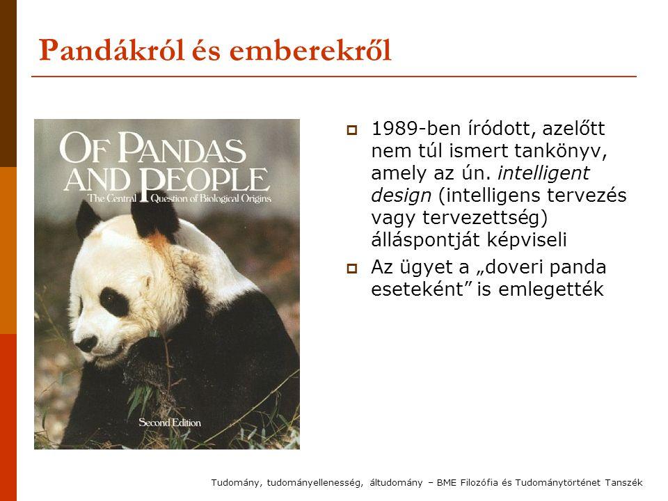 Pandákról és emberekről  1989-ben íródott, azelőtt nem túl ismert tankönyv, amely az ún. intelligent design (intelligens tervezés vagy tervezettség)