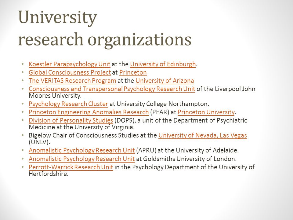 University research organizations Koestler Parapsychology Unit at the University of Edinburgh.