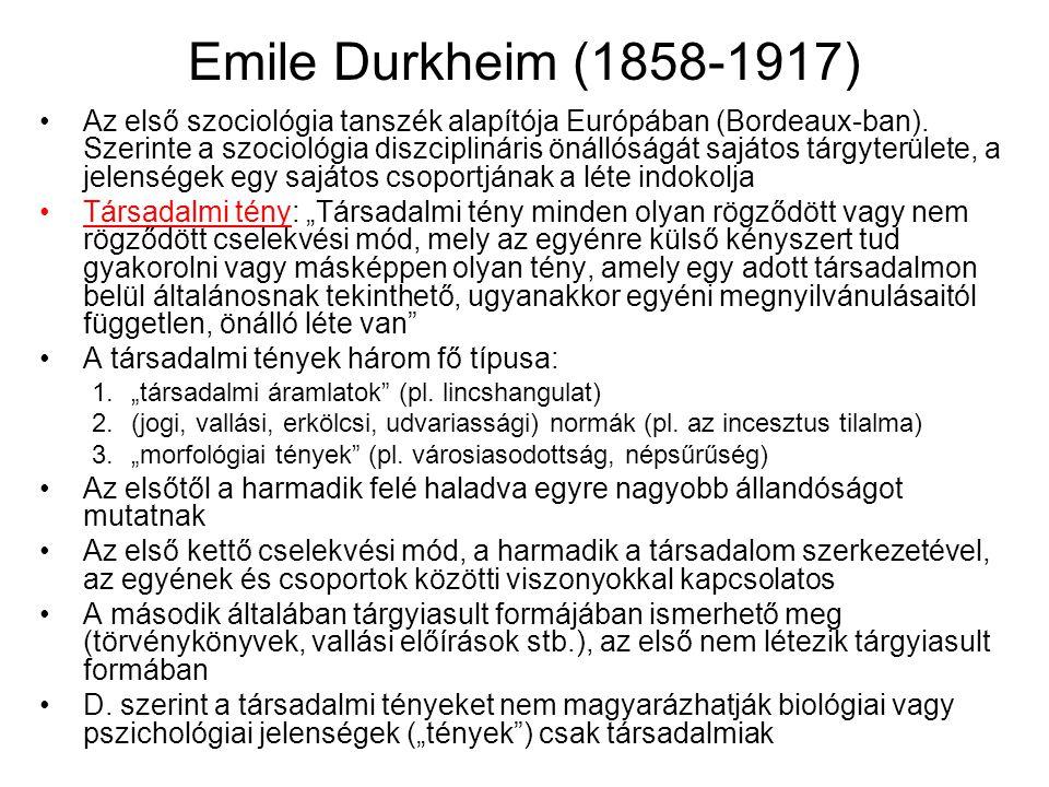 Emile Durkheim (1858-1917) Az első szociológia tanszék alapítója Európában (Bordeaux-ban). Szerinte a szociológia diszciplináris önállóságát sajátos t
