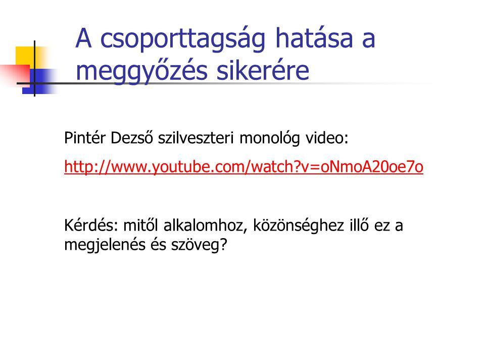 Pintér Dezső szilveszteri monológ video: http://www.youtube.com/watch v=oNmoA20oe7o Kérdés: mitől alkalomhoz, közönséghez illő ez a megjelenés és szöveg.