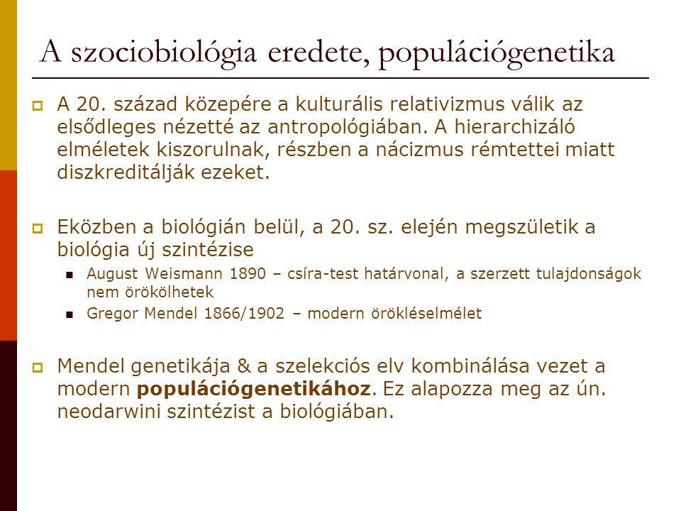 Szociobiológia eredete  Hardy-Weinberg, ideális mendeli populációk Egyedek száma kellően nagy Véletlenszerűen párosodnak Nem történik mutáció Génáramlás nem valósulhat meg Az egyedeknek egyenlő esélyük an átadni génjeiket.