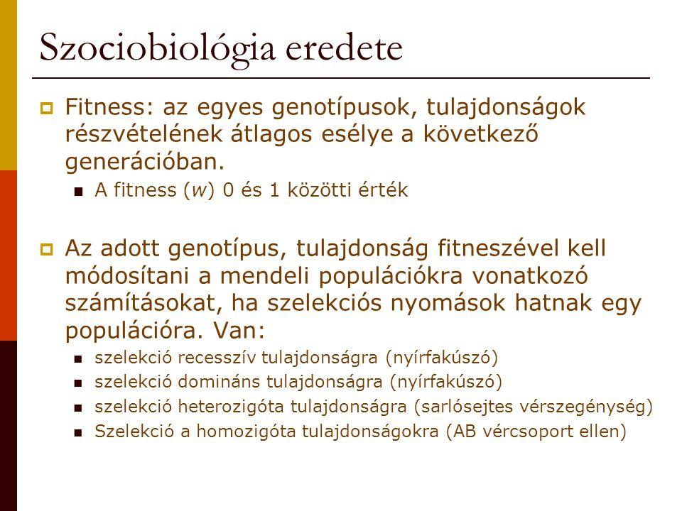 Szociobiológia előzmények  A faj nem létező kategória, nincs esszenciája, csak egyedek vannak.