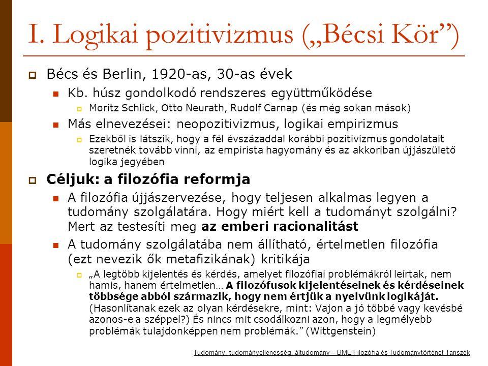 """I. Logikai pozitivizmus (""""Bécsi Kör"""")  Bécs és Berlin, 1920-as, 30-as évek Kb. húsz gondolkodó rendszeres együttműködése  Moritz Schlick, Otto Neura"""