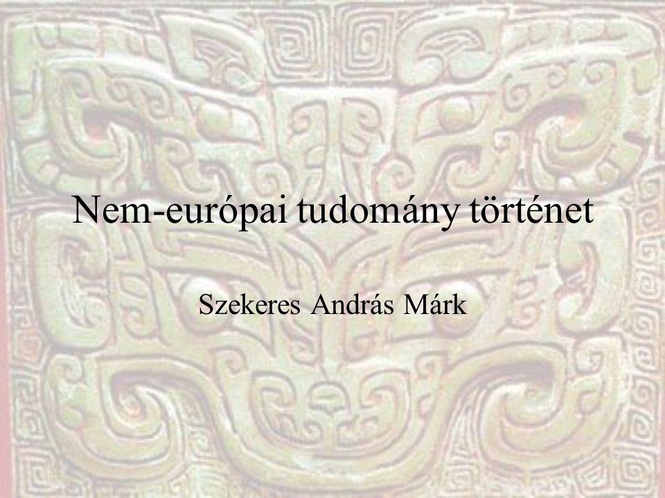 Nem-európai tudomány történet Szekeres András Márk