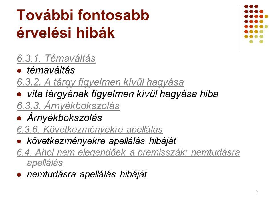 6 Elérhetőségek Online a linkek alatt (http://www.uni- miskolc.hu/~bolantro/informalis/tartalom.html)http://www.uni- miskolc.hu/~bolantro/informalis/tartalom.html Elérhetők a Margitay-könyvben is: Pl.