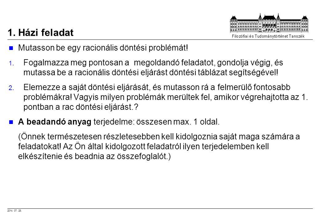 2014.07. 28. 1. Házi feladat Mutasson be egy racionális döntési problémát.