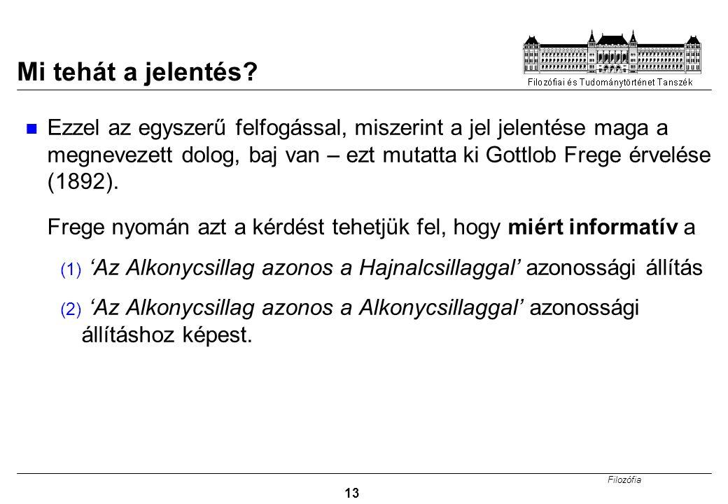 Filozófia 13 Mi tehát a jelentés.