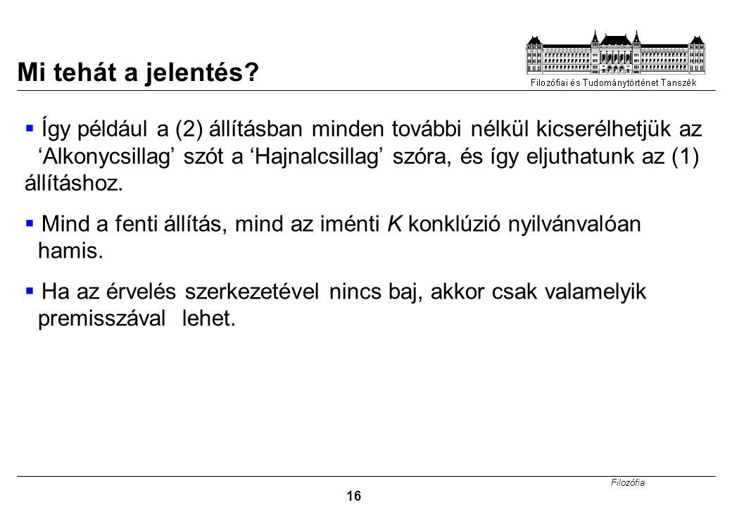 Filozófia 16 Mi tehát a jelentés.