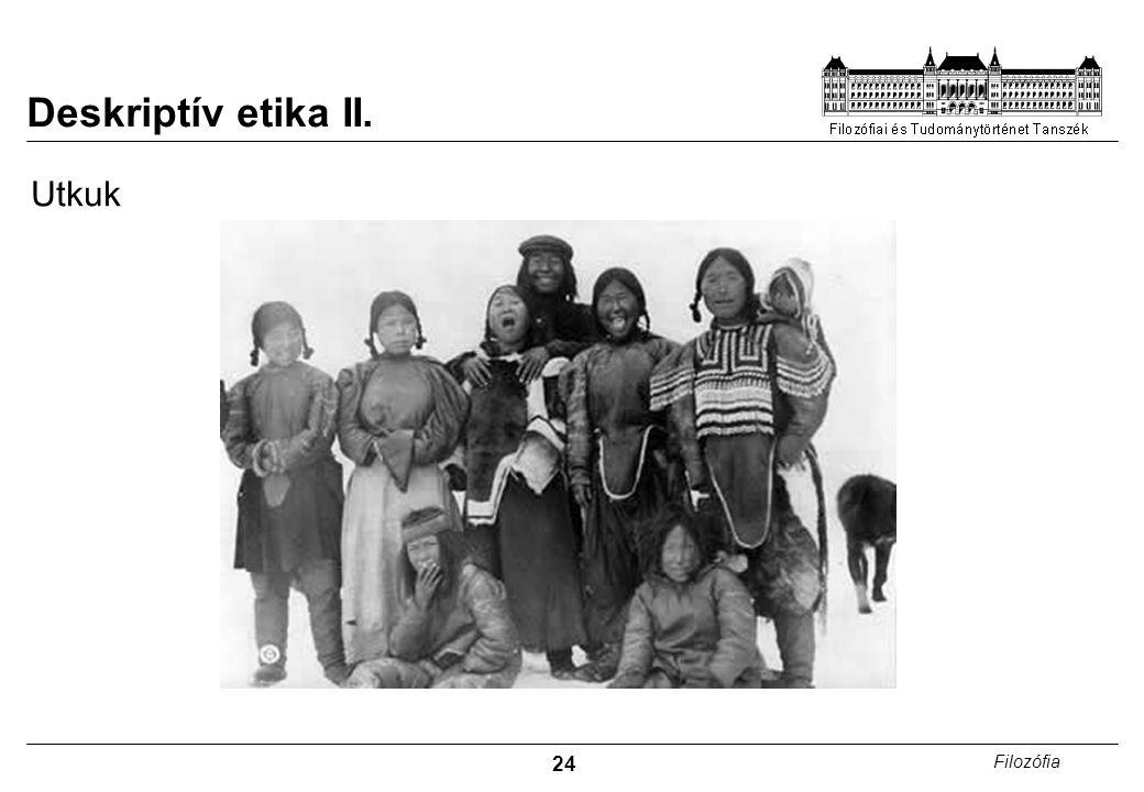 24 Filozófia Deskriptív etika II. Utkuk
