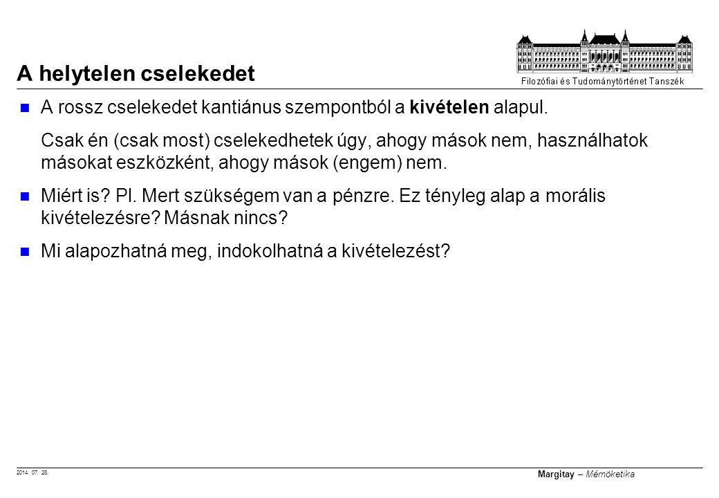 2014. 07. 28. Margitay – Mérnöketika A rossz cselekedet kantiánus szempontból a kivételen alapul.