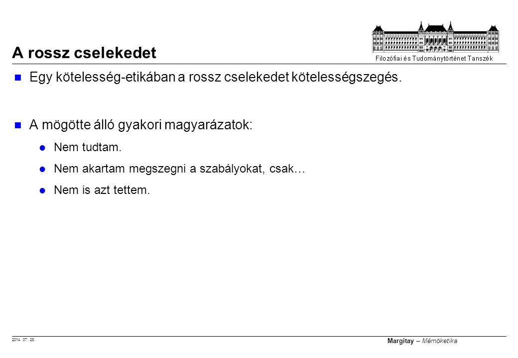 2014. 07. 28. Margitay – Mérnöketika Egy kötelesség-etikában a rossz cselekedet kötelességszegés.