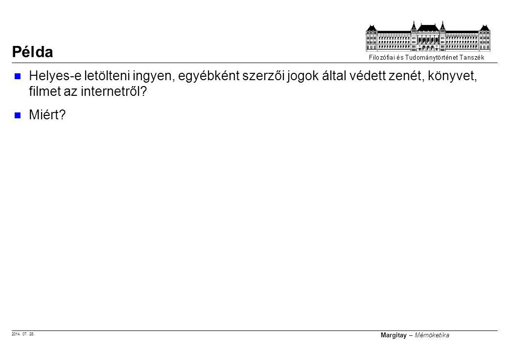 2014.07. 28. Margitay – Mérnöketika A rossz cselekedet kantiánus szempontból a kivételen alapul.