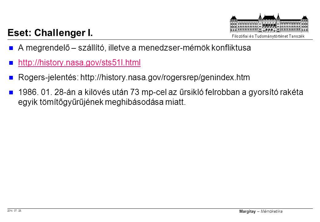 2014. 07. 28. Margitay – Mérnöketika A megrendelő – szállító, illetve a menedzser-mérnök konfliktusa http://history.nasa.gov/sts51l.html Rogers-jelent