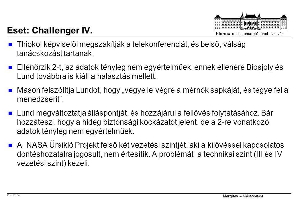 2014. 07. 28. Margitay – Mérnöketika Thiokol képviselői megszakítják a telekonferenciát, és belső, válság tanácskozást tartanak. Ellenőrzik 2-t, az ad