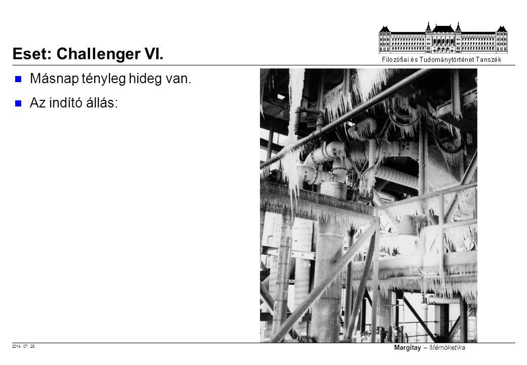 2014. 07. 28. Margitay – Mérnöketika Másnap tényleg hideg van. Az indító állás: Eset: Challenger VI.