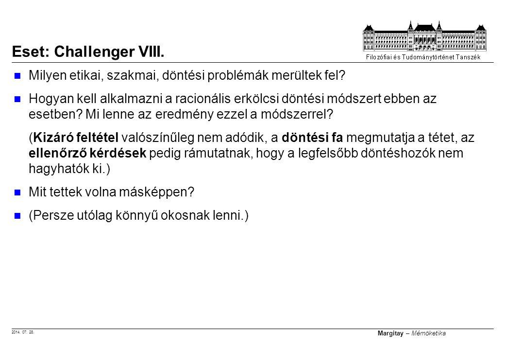 2014. 07. 28. Margitay – Mérnöketika Milyen etikai, szakmai, döntési problémák merültek fel? Hogyan kell alkalmazni a racionális erkölcsi döntési móds