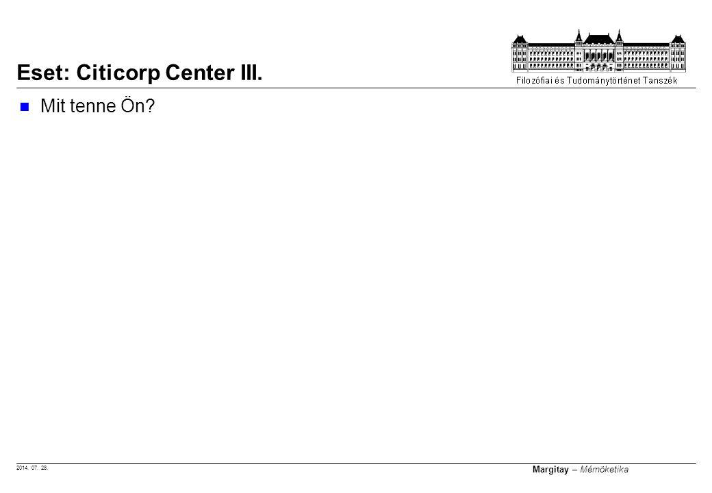 2014. 07. 28. Margitay – Mérnöketika Mit tenne Ön? Eset: Citicorp Center III.