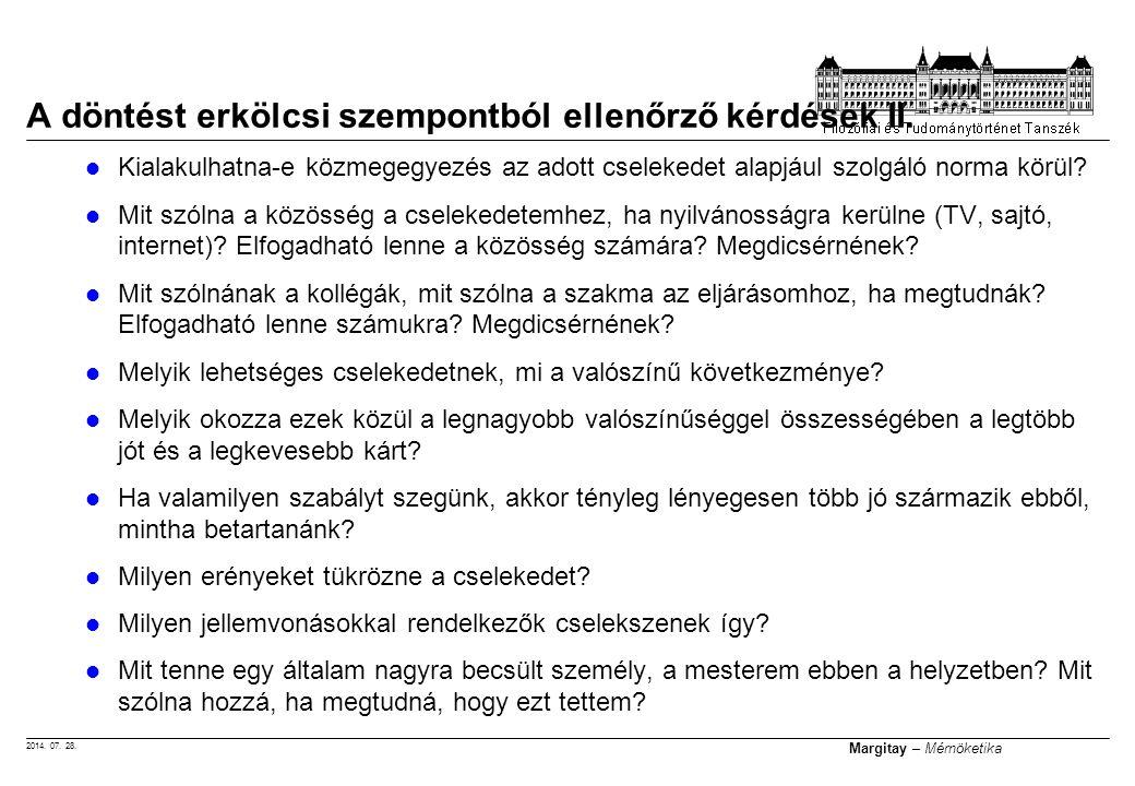 2014. 07. 28. Margitay – Mérnöketika Kialakulhatna-e közmegegyezés az adott cselekedet alapjául szolgáló norma körül? Mit szólna a közösség a cseleked