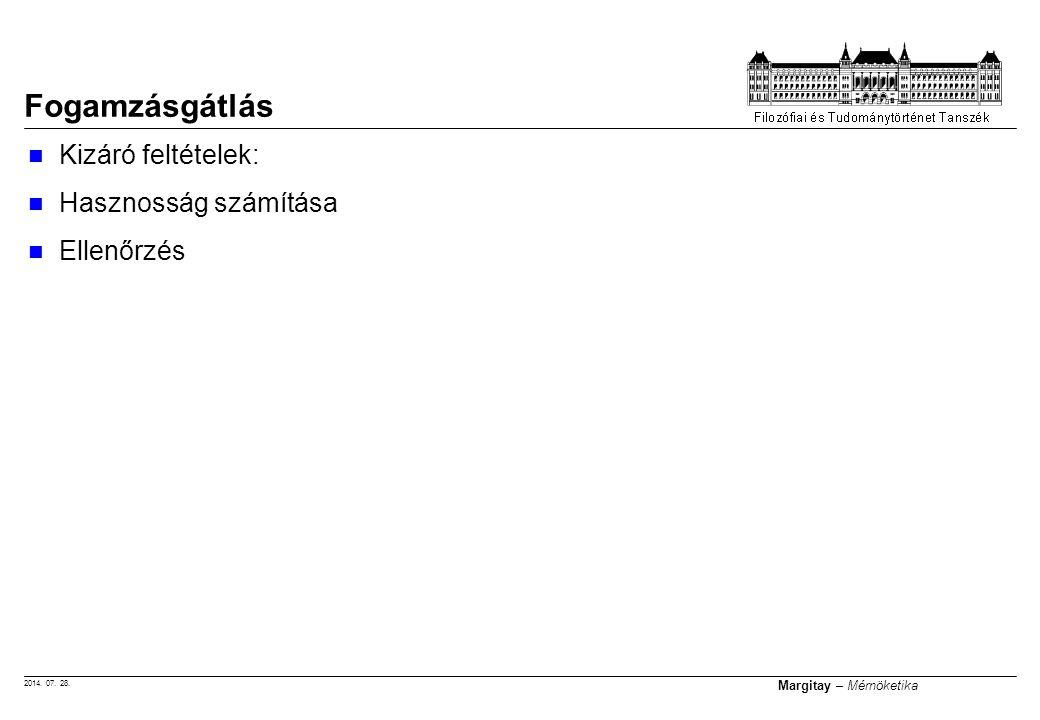2014. 07. 28. Margitay – Mérnöketika Kizáró feltételek: Hasznosság számítása Ellenőrzés Fogamzásgátlás