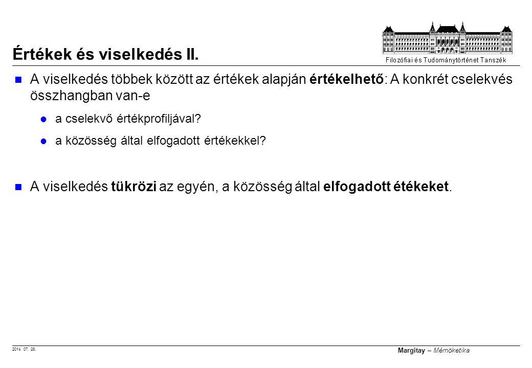 2014. 07. 28. Margitay – Mérnöketika Értékek és viselkedés II. A viselkedés többek között az értékek alapján értékelhető: A konkrét cselekvés összhang