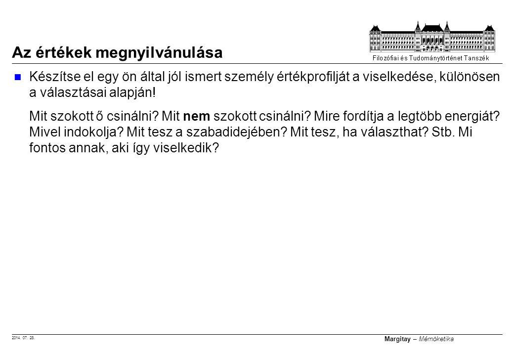 2014. 07. 28. Margitay – Mérnöketika Az értékek megnyilvánulása Készítse el egy ön által jól ismert személy értékprofilját a viselkedése, különösen a