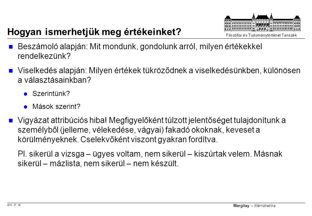 2014. 07. 28. Margitay – Mérnöketika Hogyan ismerhetjük meg értékeinket? Beszámoló alapján: Mit mondunk, gondolunk arról, milyen értékekkel rendelkezü