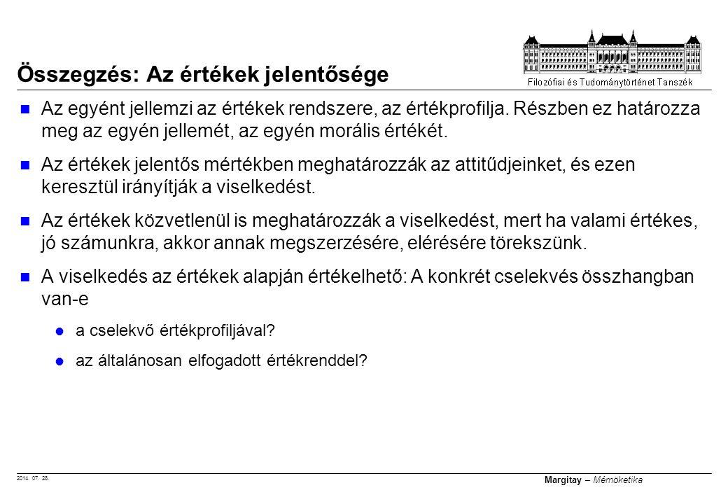 2014. 07. 28. Margitay – Mérnöketika Az egyént jellemzi az értékek rendszere, az értékprofilja. Részben ez határozza meg az egyén jellemét, az egyén m