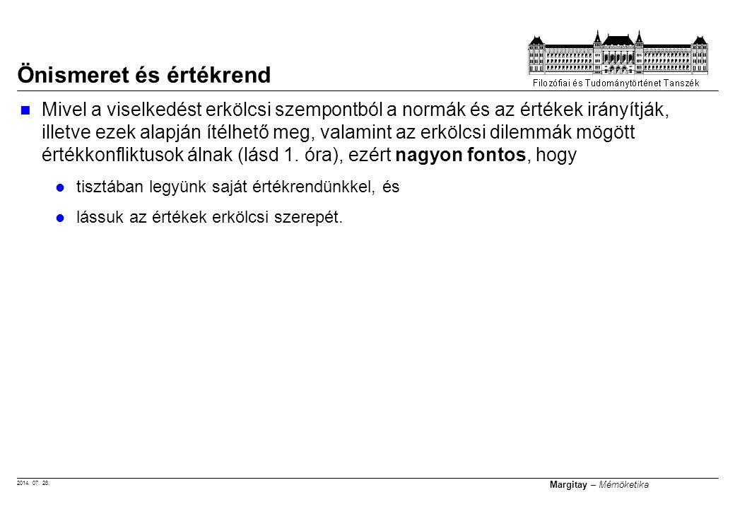 2014. 07. 28. Margitay – Mérnöketika Önismeret és értékrend Mivel a viselkedést erkölcsi szempontból a normák és az értékek irányítják, illetve ezek a