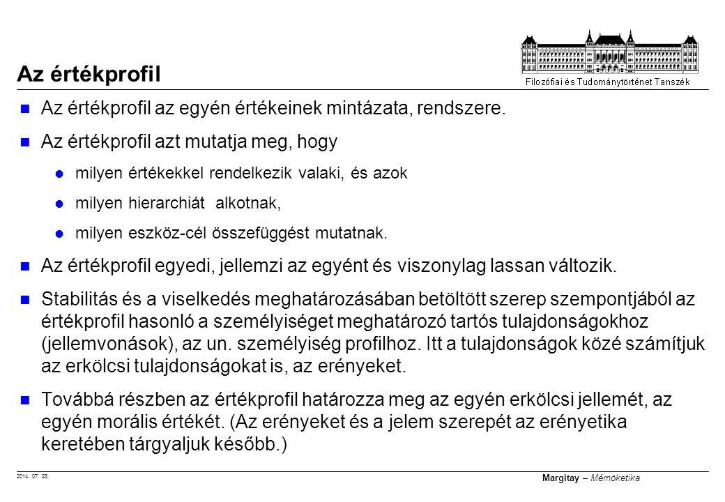 2014. 07. 28. Margitay – Mérnöketika Az értékprofil Az értékprofil az egyén értékeinek mintázata, rendszere. Az értékprofil azt mutatja meg, hogy mily