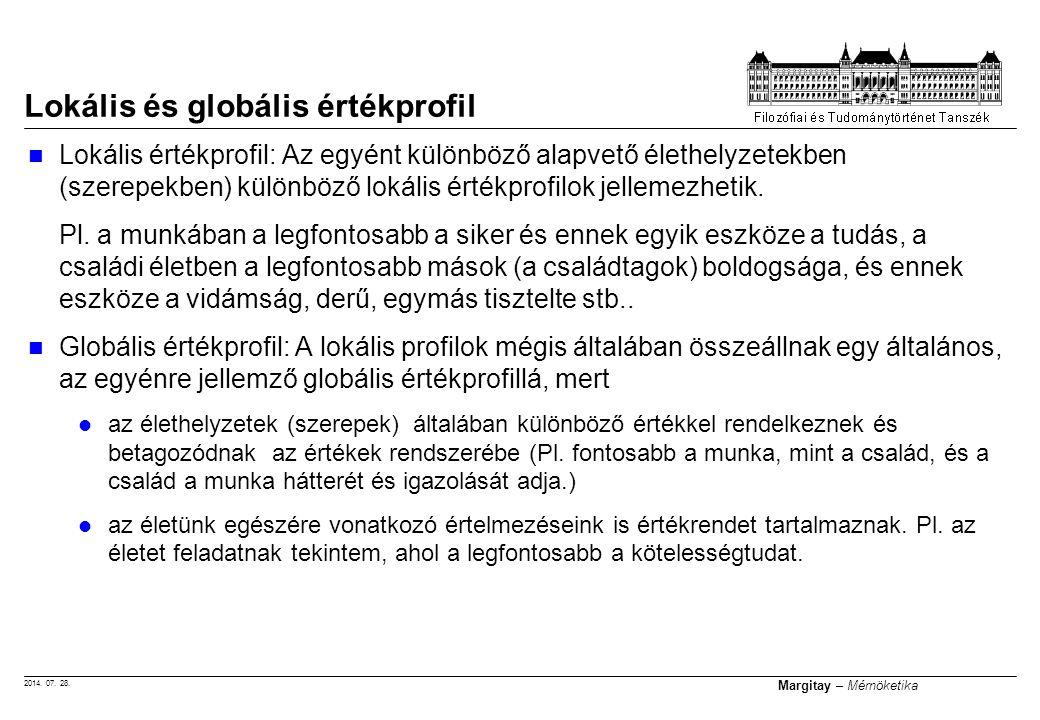 2014. 07. 28. Margitay – Mérnöketika Lokális és globális értékprofil Lokális értékprofil: Az egyént különböző alapvető élethelyzetekben (szerepekben)