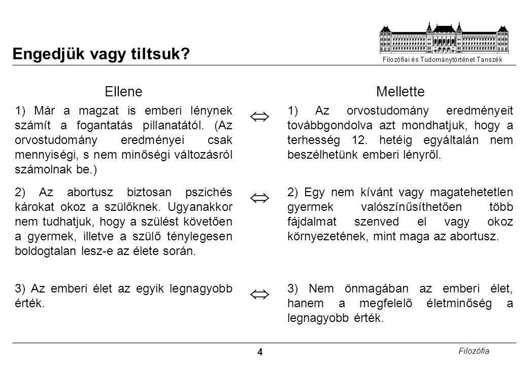 15 Filozófia Kötelesség etika 2.: kanti etika A legfőbb jó a kötelességek végrehajtására irányuló szándék (jóakarat).