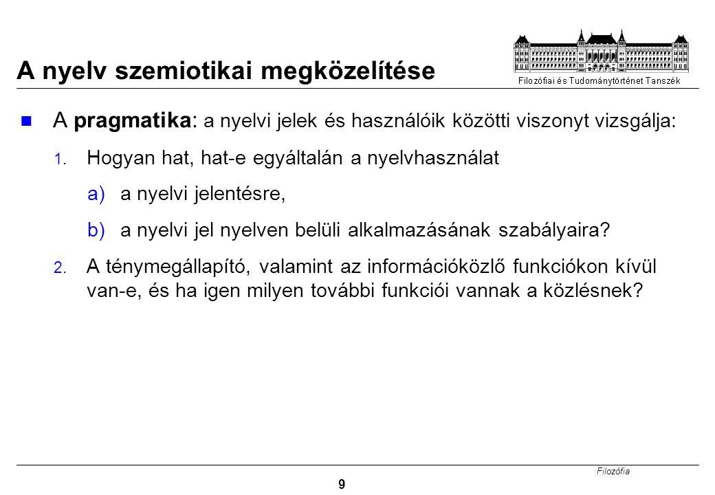 Filozófia 10 Szemantika: mi a jelentés.