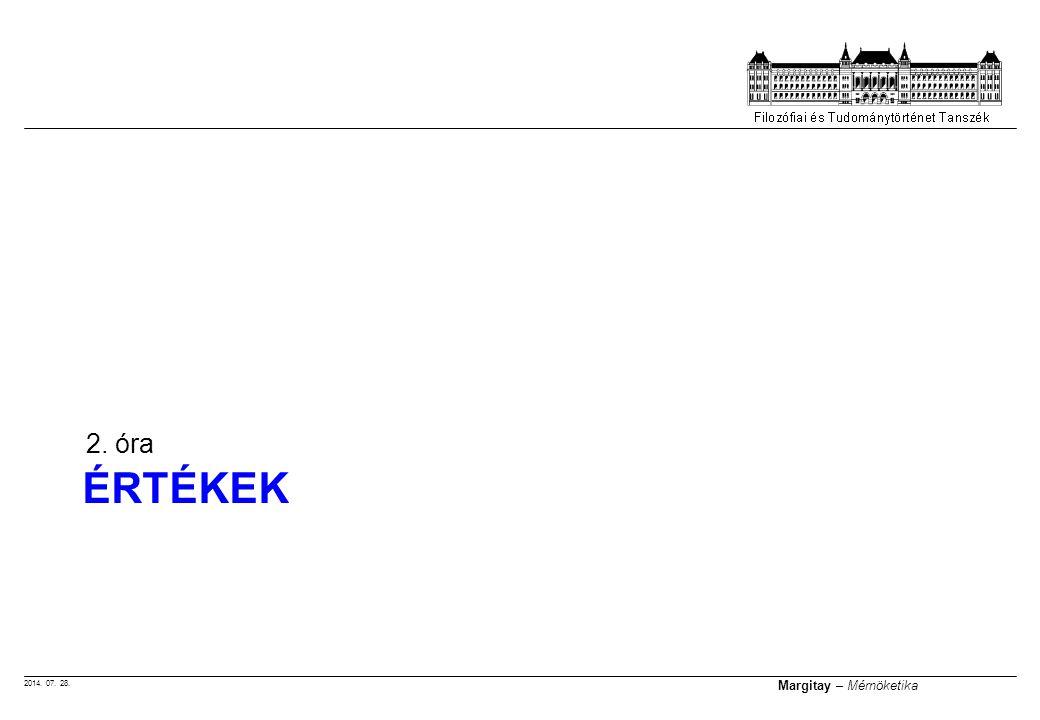 2014. 07. 28. Margitay – Mérnöketika ÉRTÉKEK 2. óra