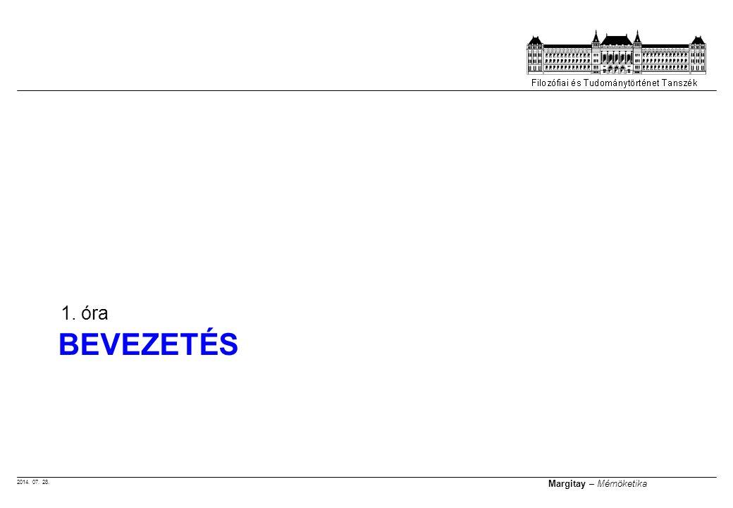 2014. 07. 28. Margitay – Mérnöketika BEVEZETÉS 1. óra