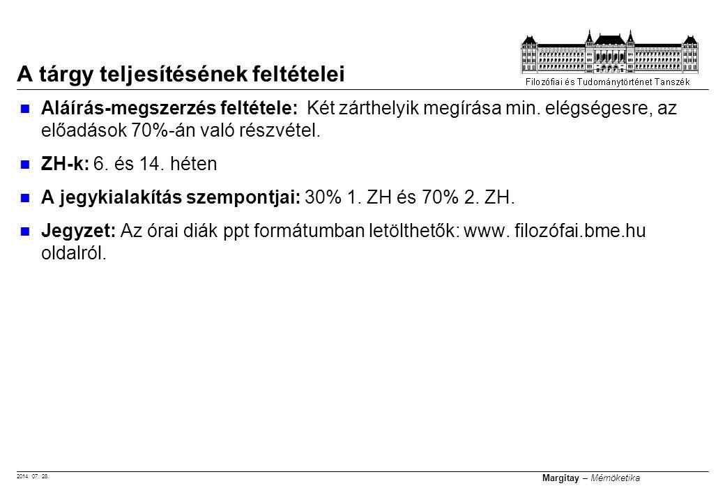 2014.07. 28. Margitay – Mérnöketika Aláírás-megszerzés feltétele: Két zárthelyik megírása min.