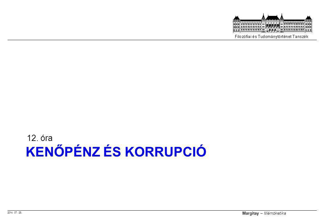 2014. 07. 28. Margitay – Mérnöketika KENŐPÉNZ ÉS KORRUPCIÓ 12. óra