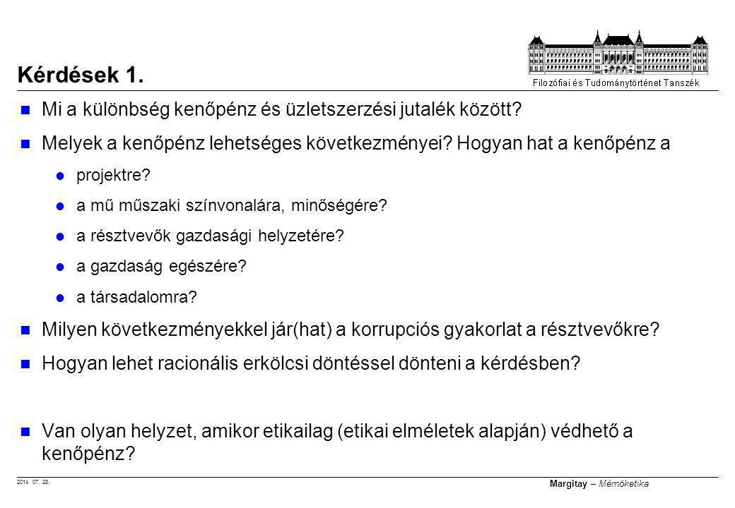 2014.07. 28. Margitay – Mérnöketika Mi a különbség kenőpénz és üzletszerzési jutalék között.