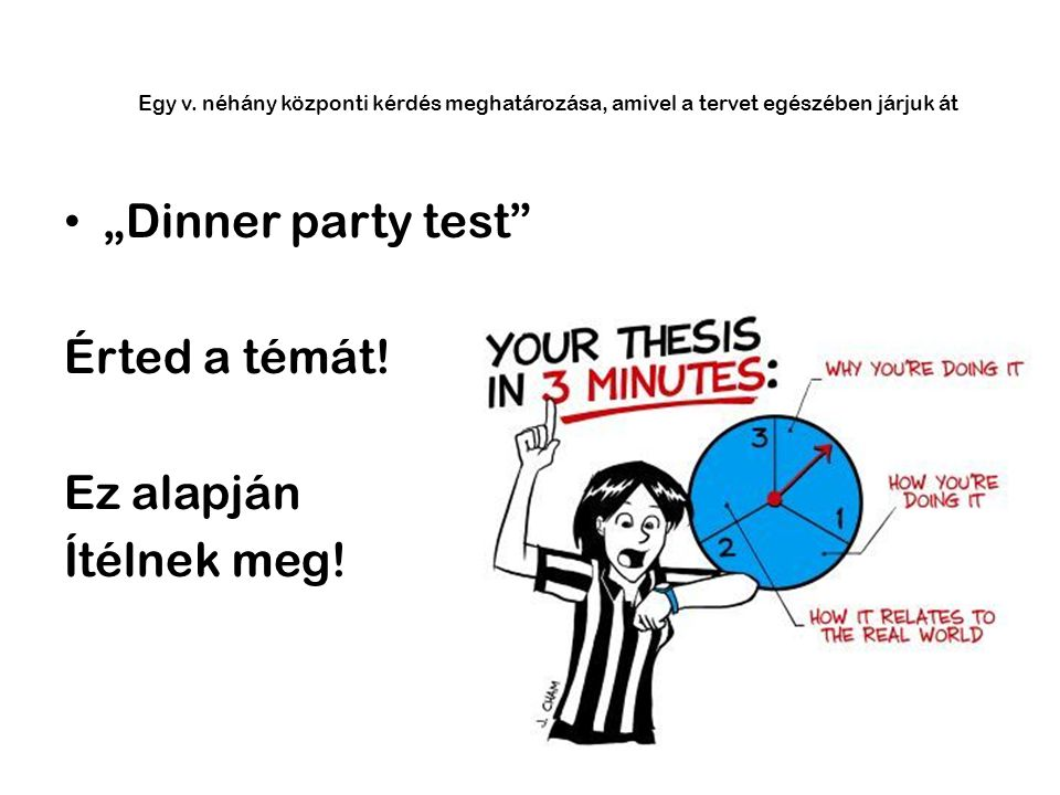 """""""Dinner party test Érted a témát. Ez alapján Ítélnek meg."""