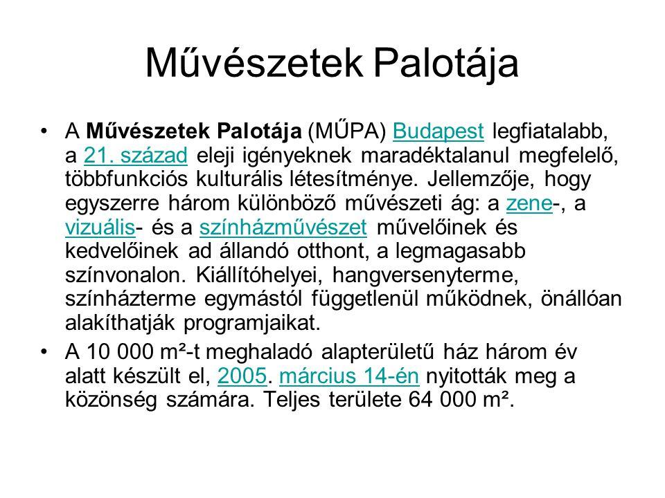Művészetek Palotája A Művészetek Palotája (MŰPA) Budapest legfiatalabb, a 21.