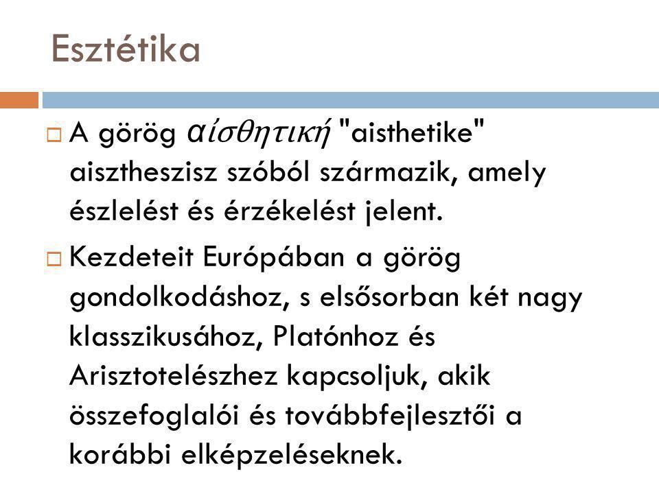 Esztétika  A görög αἰσθητική
