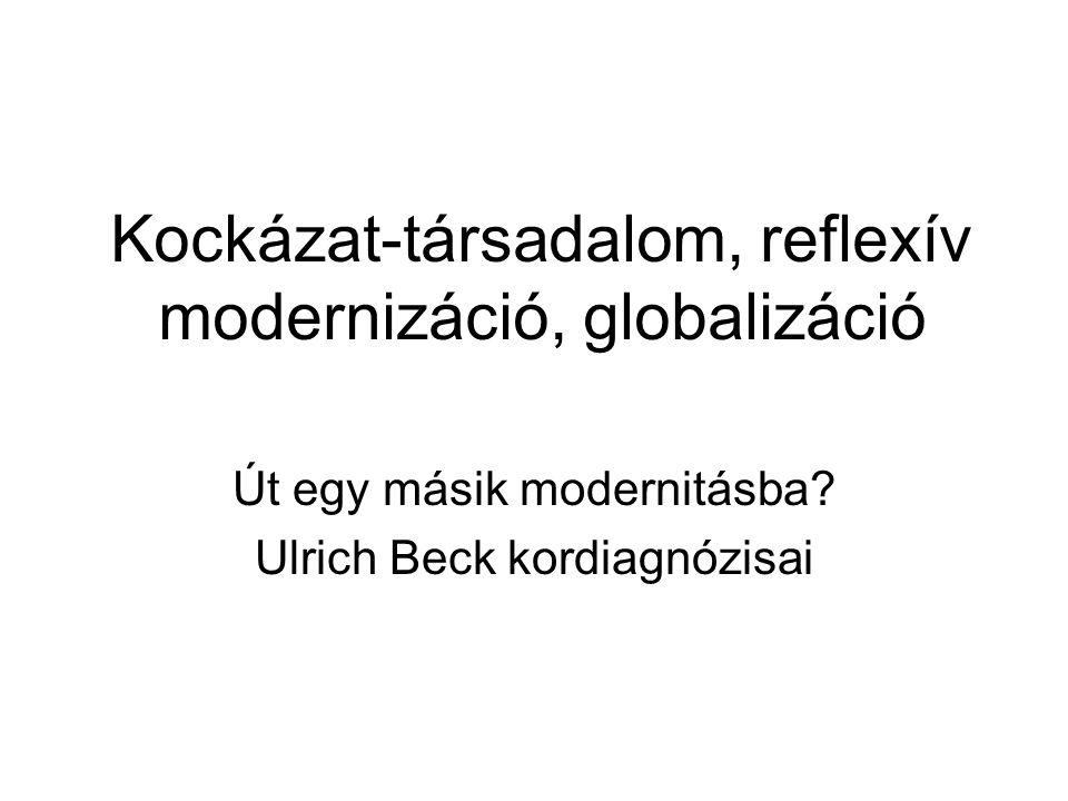 """Társadalomelmélet, kordiagnózis, """"Jó időben, jó helyen : Beck: Risikogesellschaft (1986, Csernobil), Risk Society (1992), Kockázat-társadalom (2003) Szociológiai bestseller: több mint 30 nyelvre lefordították, nemzetek és szakdiszciplinák határain át heves vitákat váltott ki."""