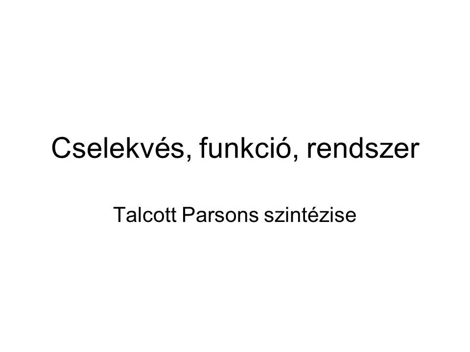 Parsonstól Kötelező: –A modern társadalmak rendszere.